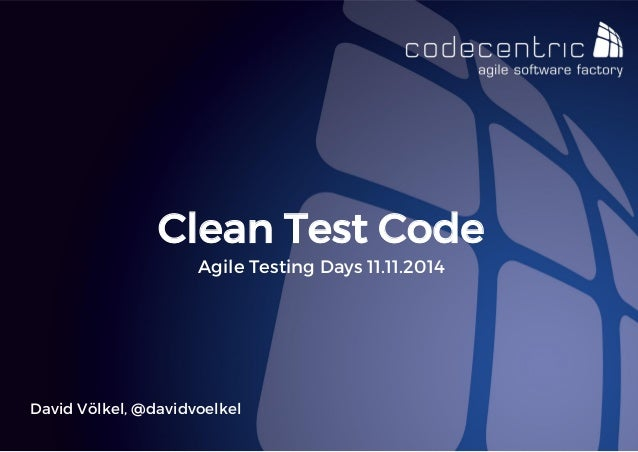 David Völkel, @davidvoelkel  Clean Test Code  Agile Testing Days 11.11.2014