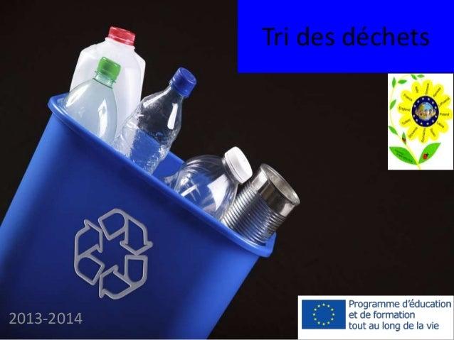 Tri des déchets 2013-2014