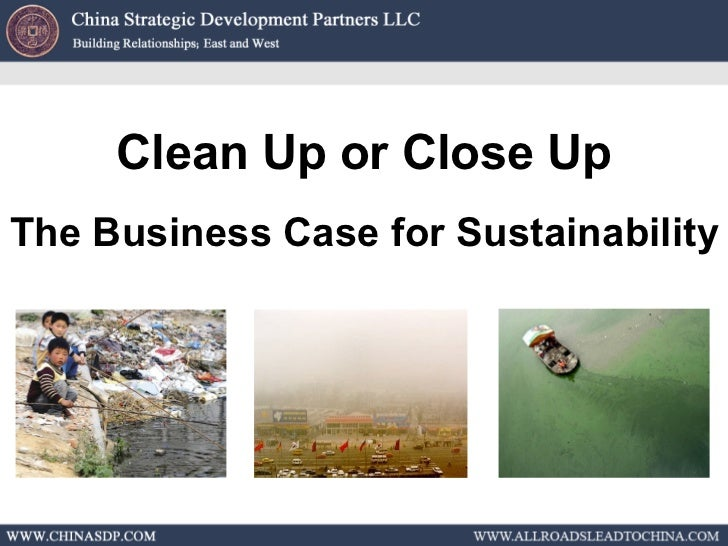 Clean Up or Close Up The Business Case for Sustainability