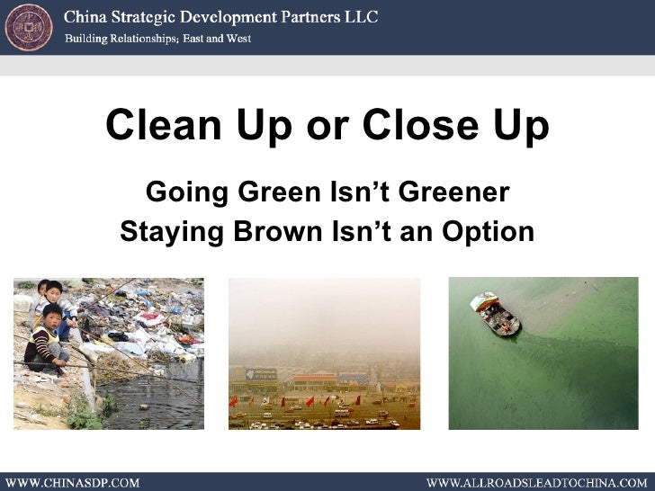 Clean Up or Close Up Going Green Isn't Greener Staying Brown Isn't an Option