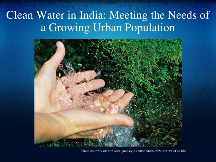 Clean Water in India: Meeting the Needs of a Growing Urban Population Photo courtesy of: http://feelgoodstyle.com/2008/04/...