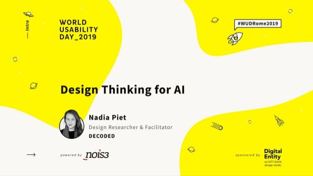 Exploring the role of design (thinking) in AI/ML for WUD Rome by Nadia Piet @nadiapiet