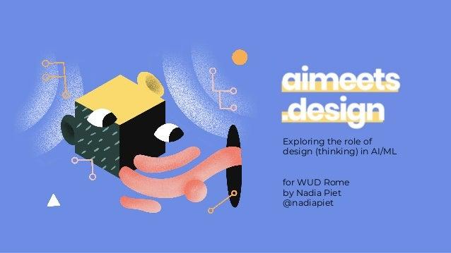 Nadia Piet - Design Thinking for AI Slide 2