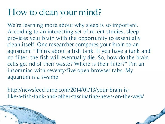 How to clean your mind? We're learning more about why sleep is so important. According to an interesting set of recent stu...