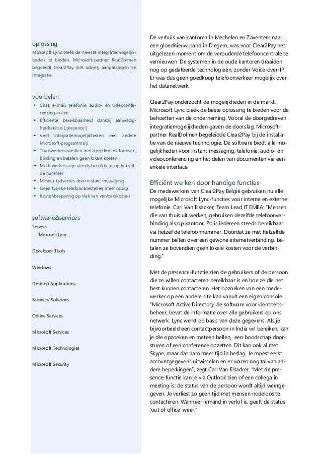 oplossing Microsoft Lync bleek de meeste integratiemogelijkheden te bieden. Microsoft-partner RealDolmen begeleidt Clear2P...