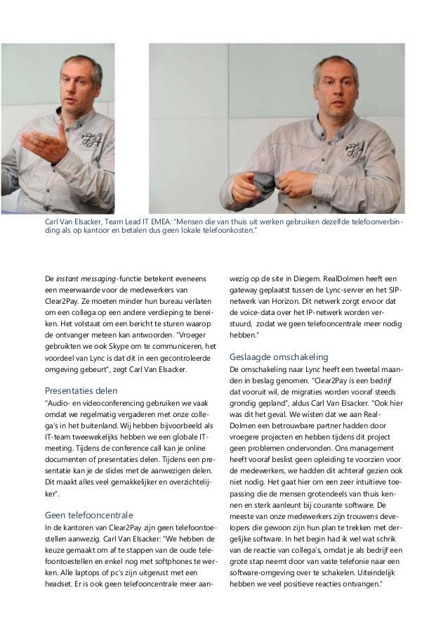 """Carl Van Elsacker, Team Lead IT EMEA: """"Mensen die van thuis uit werken gebruiken dezelfde telefoonverbinding als op kantoo..."""