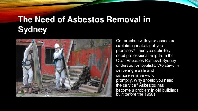 The Need of Asbestos Removal in Sydney Got problem with your asbestos containing material at you premises? Then you defini...