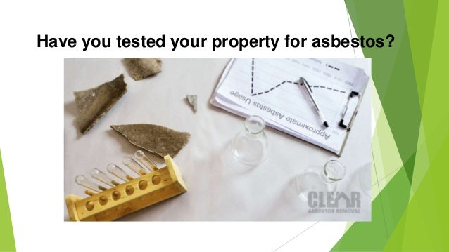 Have you tested your property for asbestos?