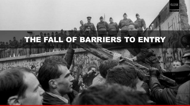 12  THE FALL OF BARRIERS TO ENTRY
