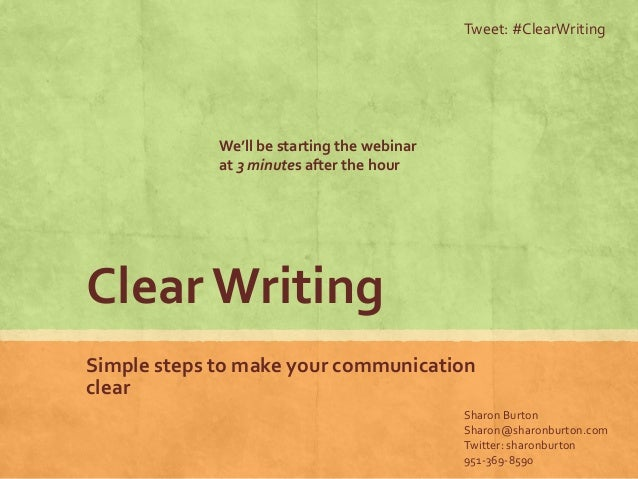 Tweet: #ClearWriting             We'll be starting the webinar             at 3 minutes after the hourClear WritingSimple ...