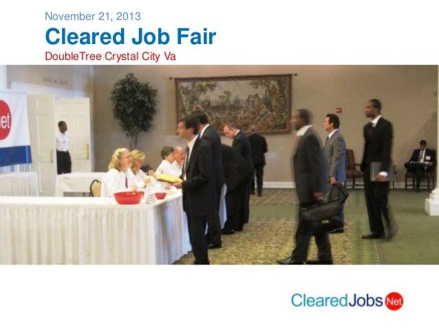 November 21, 2013  Cleared Job Fair DoubleTree Crystal City Va