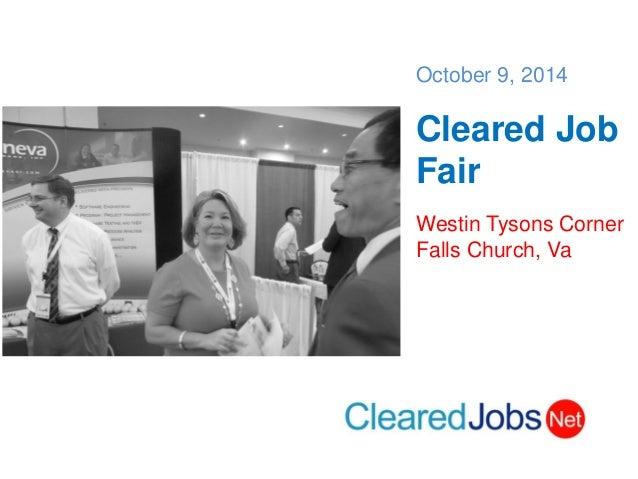 October 9, 2014  Cleared Job Fair  Westin Tysons Corner  Falls Church, Va