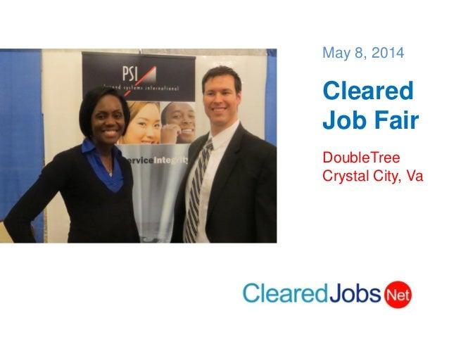May 8, 2014 Cleared Job Fair DoubleTree Crystal City, Va