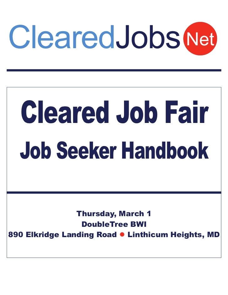 ClearedJobs Net  Cleared Job Fair  Job Seeker Handbook                Thursday, March 1                 DoubleTree BWI890 ...