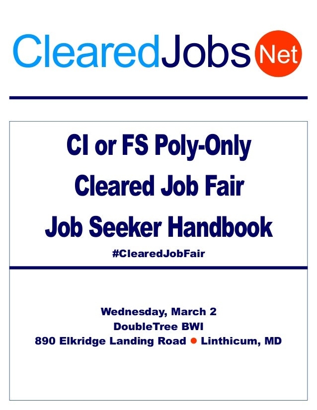 CI or FS Poly-Only Cleared Job Fair Job Seeker Handbook #ClearedJobFair Wednesday, March 2 DoubleTree BWI 890 Elkridge Lan...