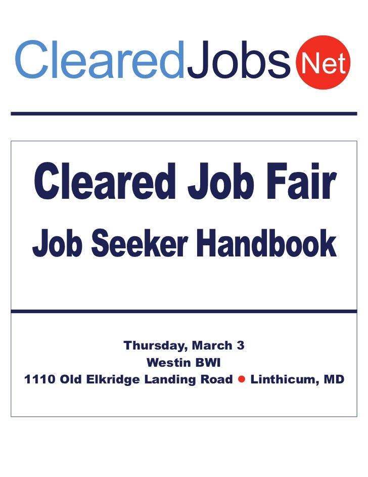 ClearedJobs Net Cleared Job Fair Job Seeker Handbook               Thursday, March 3                  Westin BWI1110 Old E...