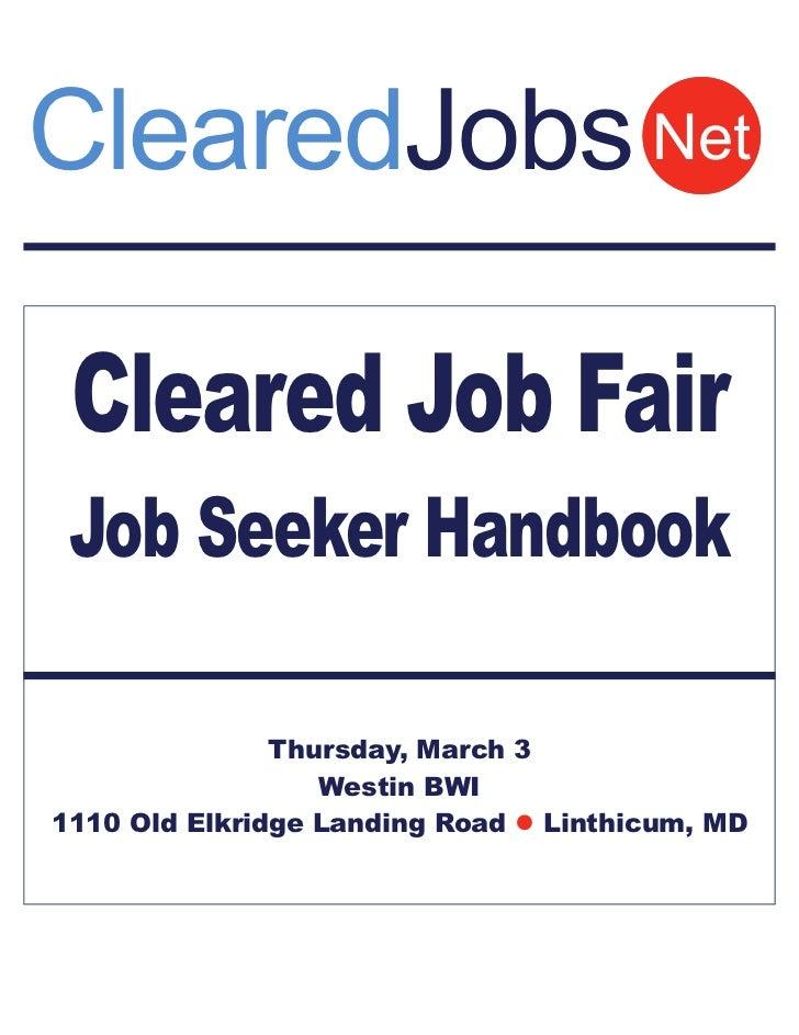 ClearedJobs Net Cleared Job Fair Job Seeker Handbook               Thursday, March 3                  Westin BWI1110 Old E...