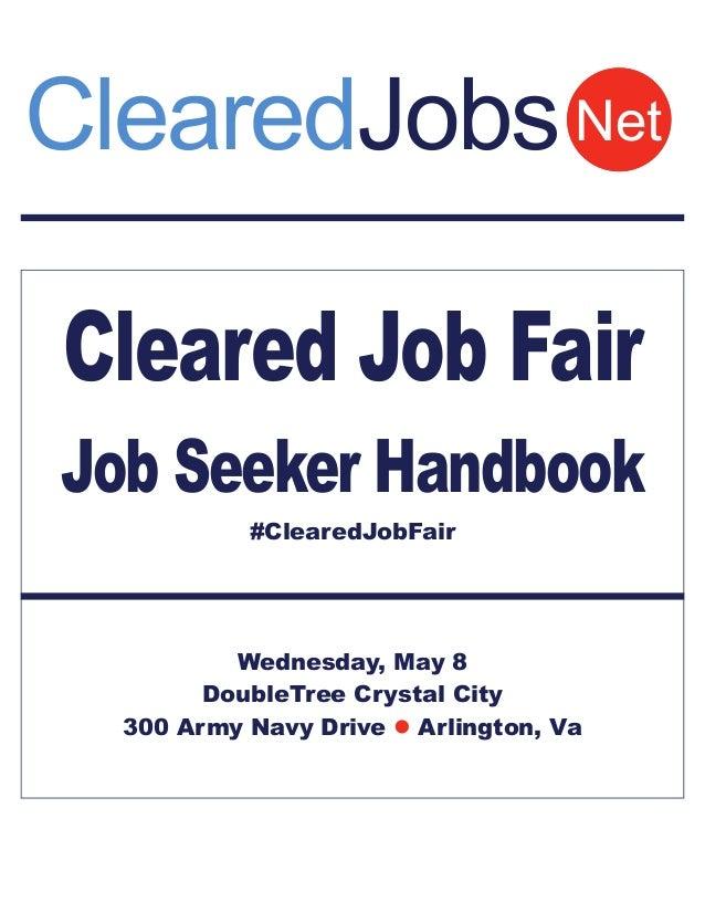 Cleared Job FairJob Seeker Handbook#ClearedJobFairWednesday, May 8DoubleTree Crystal City300 Army Navy Drive  Arlington, ...