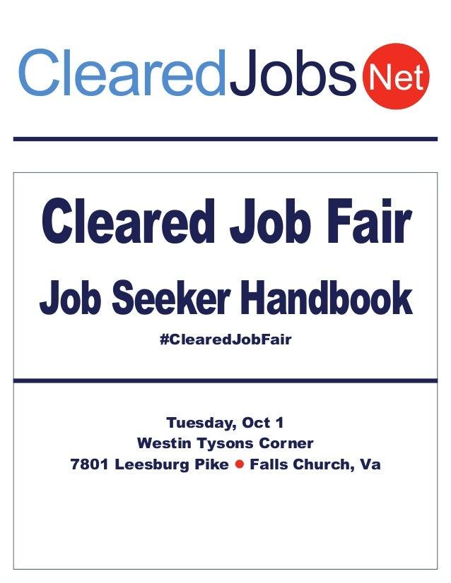 Cleared Job Fair Job Seeker Handbook #ClearedJobFair Tuesday, Oct 1 Westin Tysons Corner 7801 Leesburg Pike  Falls Church...
