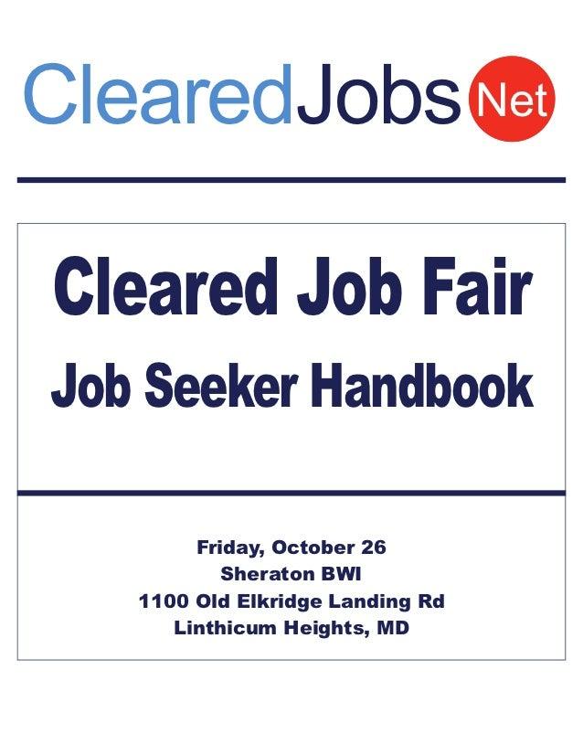 ClearedJobs NetCleared Job FairJob Seeker Handbook        Friday, October 26           Sheraton BWI   1100 Old Elkridge La...