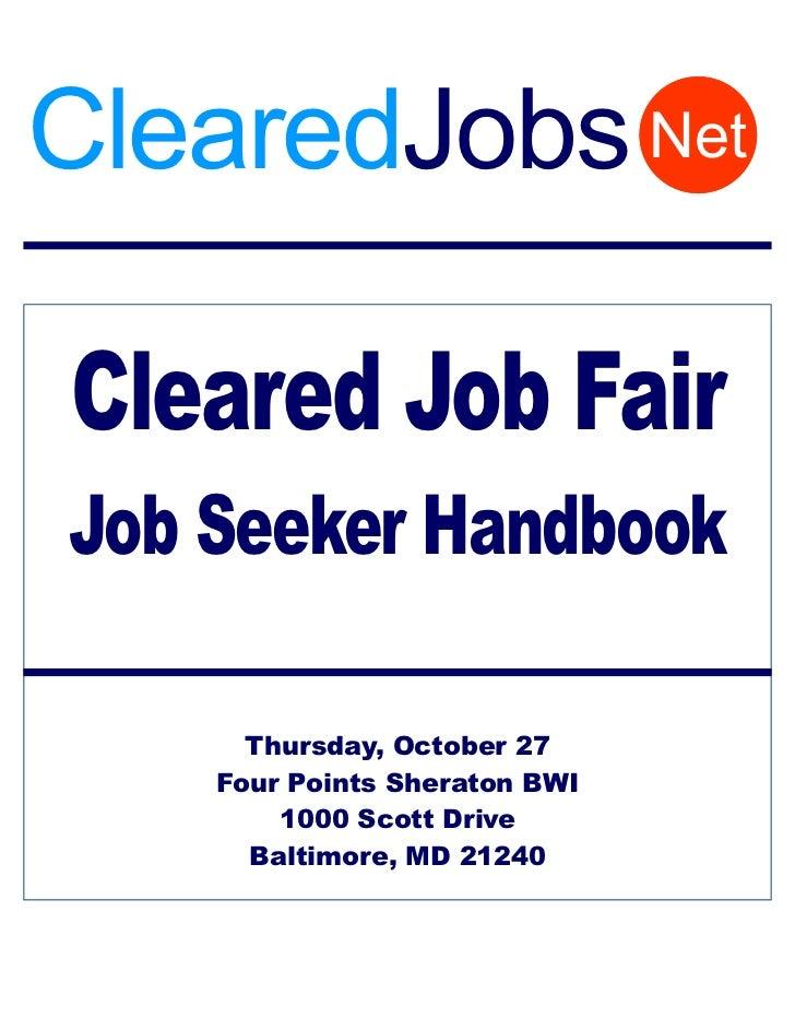 ClearedJobs NetCleared Job FairJob Seeker Handbook      Thursday, October 27    Four Points Sheraton BWI        1000 Scott...