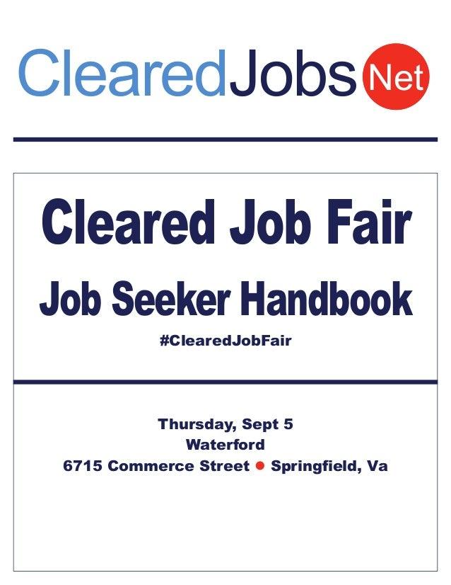 Cleared Job Fair Job Seeker Handbook #ClearedJobFair Thursday, Sept 5 Waterford 6715 Commerce Street  Springfield, Va Net...