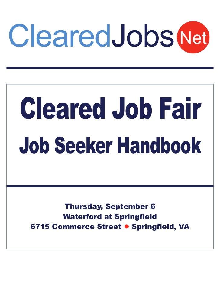 ClearedJobs NetCleared Job FairJob Seeker Handbook        Thursday, September 6        Waterford at Springfield 6715 Comme...