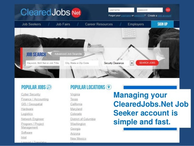 Managing your ClearedJobs.Net Job Seeker account is simple and fast.