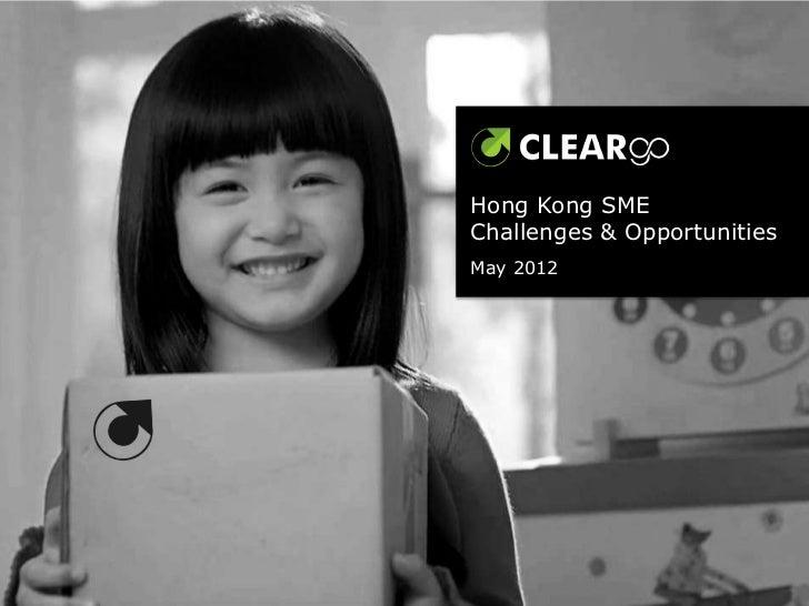 Hong Kong SMEChallenges & OpportunitiesMay 2012
