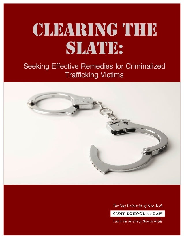 CLEARING THE SLATE: Seeking Effective Remedies for Criminalized Trafficking Victims