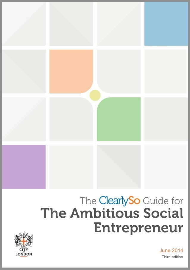 June2014 Thirdedition TheClearlySoGuidefor TheAmbitiousSocial Entrepreneur
