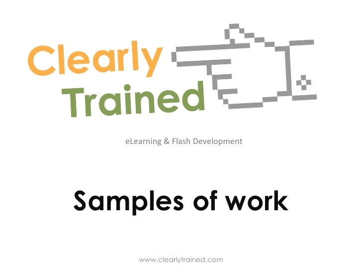 eLearning & Flash Development Samples of work www.clearlytrained.com