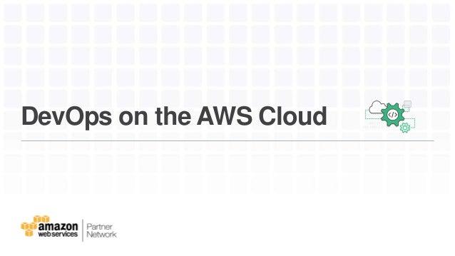 DevOps on the AWS Cloud
