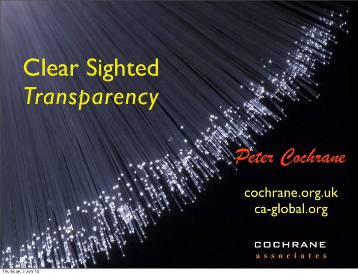 Clear Sighted          Transparency                          Peter Cochrane                           cochrane.org.uk     ...