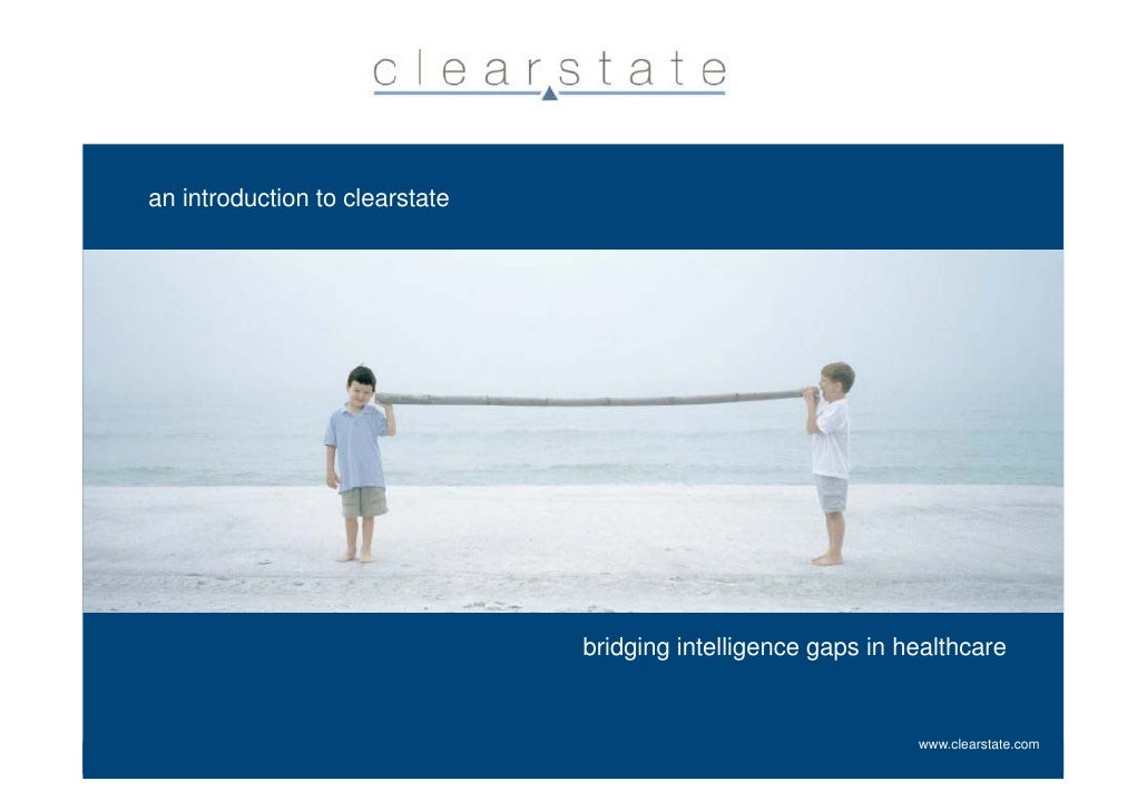 an introduction to clearstate                                     bridging intelligence gaps in healthcare                ...