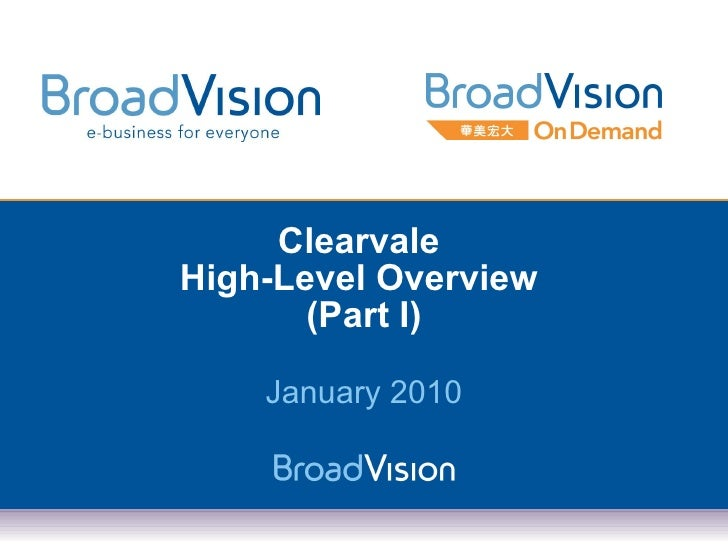 Clearvale  High-Level Overview  (Part I) January 2010
