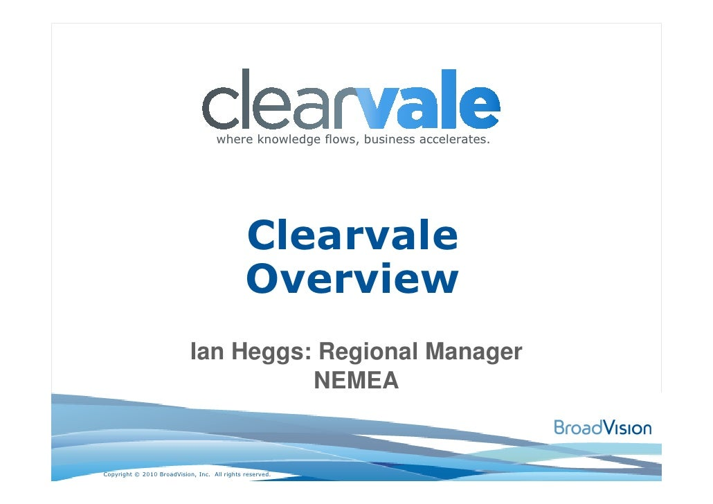where knowledge flows, business accelerates.                                                   Clearvale                  ...