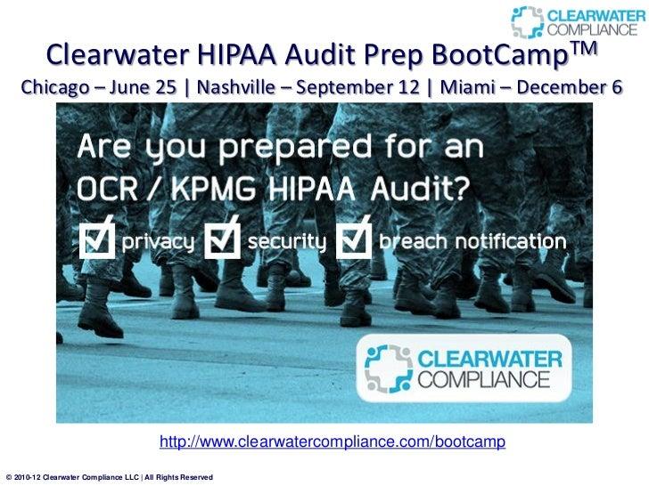 Clearwater HIPAA Audit Prep BootCampTM   Chicago – June 25 | Nashville – September 12 | Miami – December 6                ...