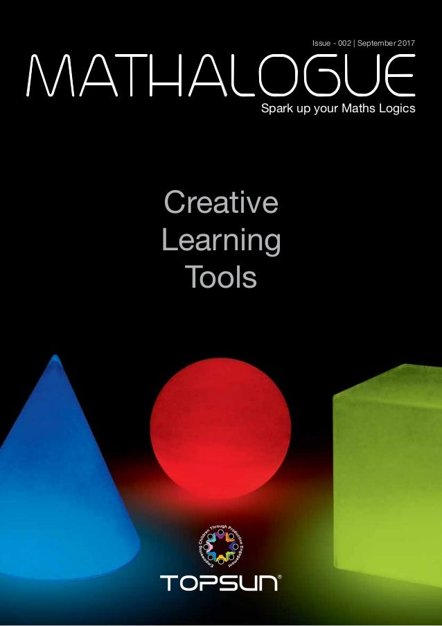 Issue - 002 | September 2017 Spark up your Maths Logics Creative Learning Tools