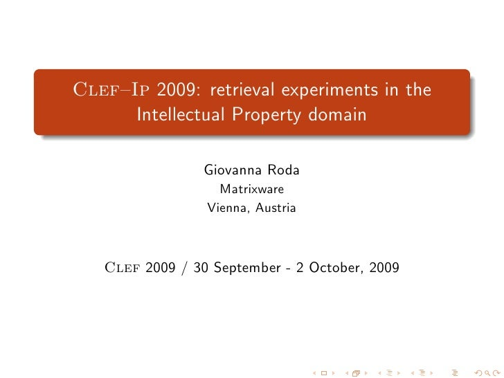 Clef–Ip 2009: retrieval experiments in the       Intellectual Property domain                   Giovanna Roda             ...