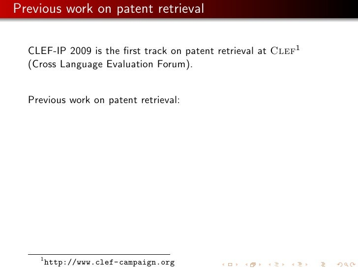 CLEF-IP 2009: retrieval experiments in the Intellectual Property domain Slide 3
