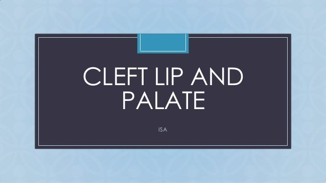 C CLEFT LIP AND PALATE ISA