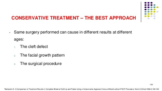 CONSERVATIVE TREATMENT – THE BEST APPROACH • Same surgery performed can cause in different results at different ages: 1. T...