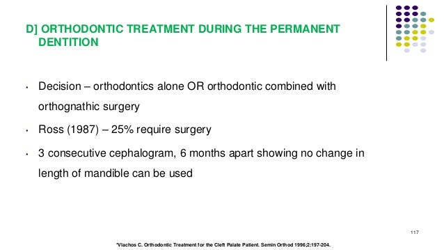 D] ORTHODONTIC TREATMENT DURING THE PERMANENT DENTITION • Decision – orthodontics alone OR orthodontic combined with ortho...