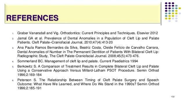 REFERENCES 1. Graber Vanarsdall and Vig. Orthodontics: Current Principles and Techniques. Elsevier 2012 2. Jamal GA et al....