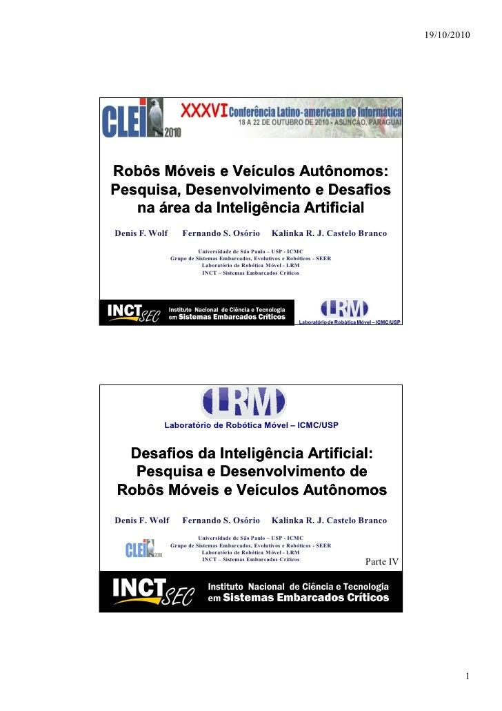 19/10/2010     Robôs Móveis e Veículos Autônomos: Pesquisa, Desenvolvimento e Desafios    na área da Inteligência Artifici...