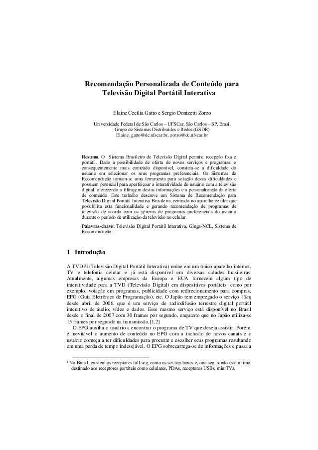 Recomendação Personalizada de Conteúdo para Televisão Digital Portátil Interativa Elaine Cecília Gatto e Sergio Donizetti ...