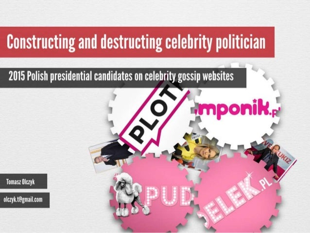 Making and braking celebrity politicians – presidential candidates on gossip sites
