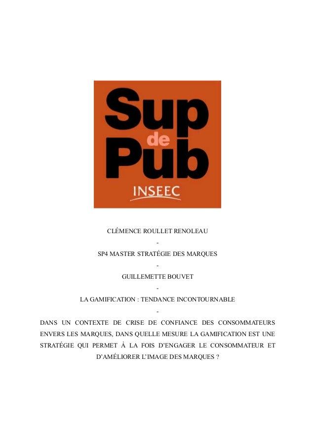 CLÉMENCE ROULLET RENOLEAU - SP4 MASTER STRATÉGIE DES MARQUES - GUILLEMETTE BOUVET - LA GAMIFICATION : TENDANCE INCONTOURNA...