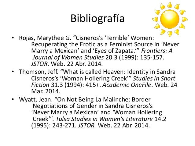 never marry a mexican by sandra cisneros Need help with never marry a mexican in sandra cisneros's woman hollering  creek and other stories check out our revolutionary side-by-side summary and .